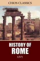 History of Rome ebook by Livy, Rev. Canon Roberts