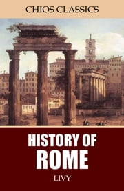History of Rome ebook by Livy,Rev. Canon Roberts