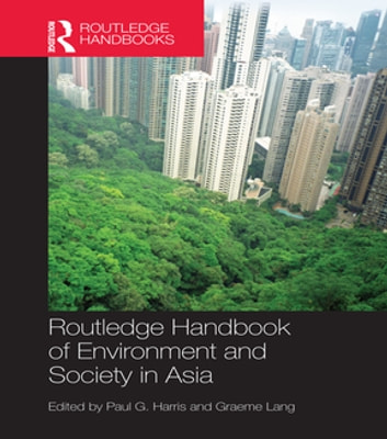 Routledge Handbook of Environment and Society in Asia ebook by