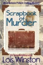 Scrapbook of Murder ebook by Lois Winston