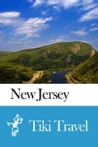 New Jersey (USA) Travel Guide - Tiki Travel ebook by Tiki Travel