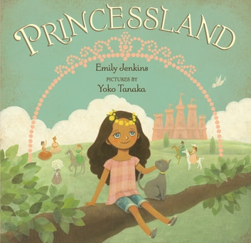 Princessland ebook by Emily Jenkins