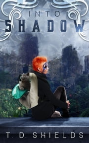 Into Shadow ebook by T. D. Shields