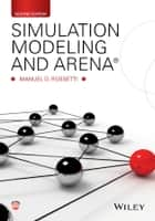 Simulation Modeling and Arena ebook by Manuel D. Rossetti