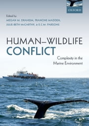 Human-Wildlife Conflict: Complexity in the Marine Environment ebook by Megan Draheim,Francine Madden,Julie-Beth McCarthy,Chris Parsons