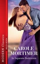 In Separate Bedrooms ebook by Carole Mortimer