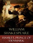 Hamlet, Prince of Denmark - Explanatory Notes ebook by William Shakespeare