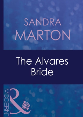 The Alvares Bride (Mills & Boon Modern) (The Barons, Book 10) 電子書 by Sandra Marton