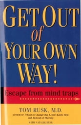 Get Out of Your Own Way ebook by Tom Rusk