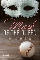 Mask of the Queen ebook by MJ Compton