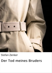 Der Tod meines Bruders ebook by Stefan Zenker
