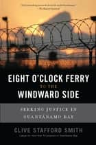 Eight O'Clock Ferry to the Windward Side ebook by Clive Stafford Smith
