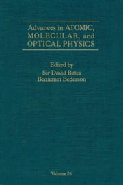 Advances in Atomic, Molecular, and Optical Physics ebook by Bates, David R.