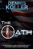 The Oath ebook by Dennis Koller