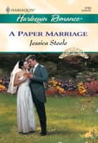 A Paper Marriage ebook by Jessica Steele