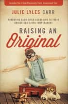 Raising an Original ebook by Julie Lyles Carr,Randy Phillips