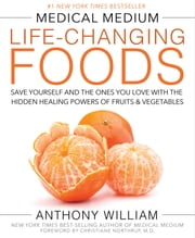 Medical Medium Life-Changing Foods eBook by Anthony William