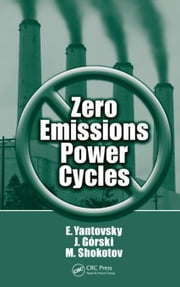 Zero Emissions Power Cycles ebook by Yantovsky, Evgeny