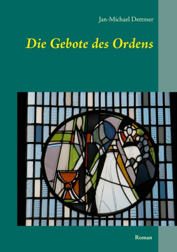 Die Gebote des Ordens ebook by Jan-Michael Dettmer