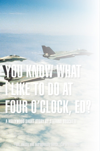 You Know What I Like To Do At Four O'Clock, Ed? ebook by Stefano Boscutti