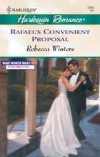 Rafael's Convenient Proposal ebook by Rebecca Winters