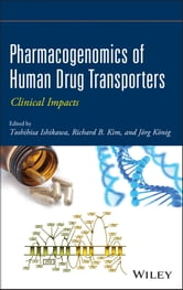 Pharmacogenomics of Human Drug Transporters - Clinical Impacts ebook by Toshihisa Ishikawa,Richard B. Kim,Jörg König