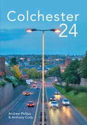 Colchester 24 ebook by Andrew Philips,Anthony Cody