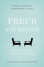 Freud and Beyond - A History of Modern Psychoanalytic Thought ebook by Stephen A. Mitchell, Margaret J. Black