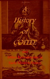 A History of Coffee and Other Refreshments in Early Modern France ebook by Pierre Jean-Baptiste Le Grand d'Aussy,Jim Chevallier