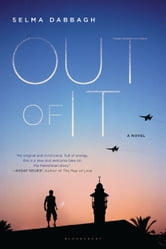 Out of It - A Novel ebook by Selma Dabbagh