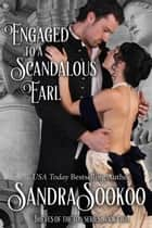 Engaged to a Scandalous Earl - Thieves of the Ton, #2 ebook by Sandra Sookoo