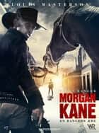 Morgan Kane: En Rangers Ære ebook by Louis Masterson