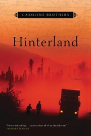 Hinterland - A Novel ebook by Caroline Brothers