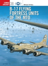 B-17 Flying Fortress Units of the MTO ebook by William Hess