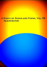 A Bunch of Songs and Poems Vol. 85 ebook by Gary Hawkes
