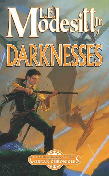 Darknesses - The Second Book of the Corean Chronicles ebook by L. E. Modesitt Jr.