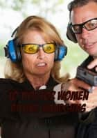 10 Tips For Women Buying Handguns ebook by Michael Billing