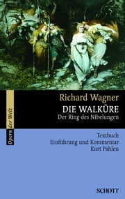 Die Walküre - Der Ring des Nibelungen ebook by Richard Wagner, Kurt Pahlen, Richard Wagner,...