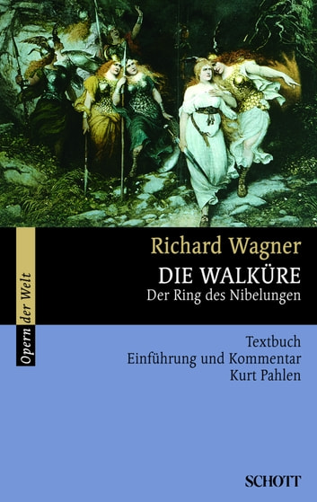 Die Walküre - Der Ring des Nibelungen ebook by Richard Wagner,Richard Wagner,Rosmarie König