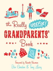The Really Useful Grandparents' Book ebook by Eleo Gordon,Tony Lacey