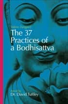 The 37 Practices of a Bodhisattva ebook by David Tuffley