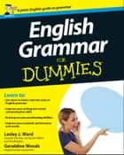 English Grammar For Dummies ebook by Lesley J. Ward, Geraldine Woods