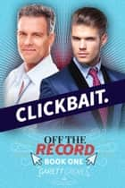 Clickbait - A May-December Gay Romance ebook by