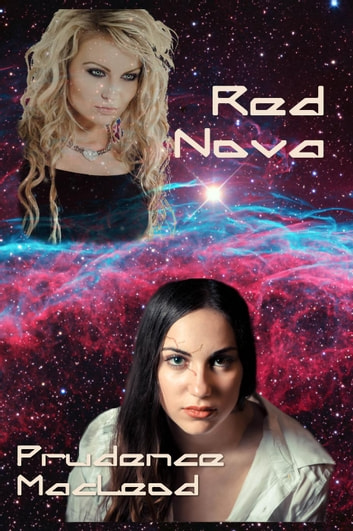 Red Nova Ebook By Prudence Macleod 9780692689981 Rakuten Kobo
