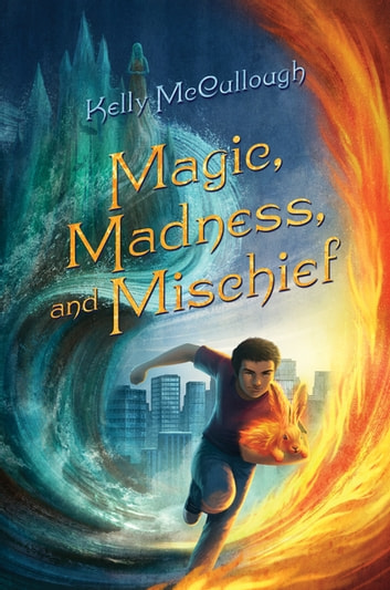 Magic, Madness, and Mischief ebook by Kelly McCullough