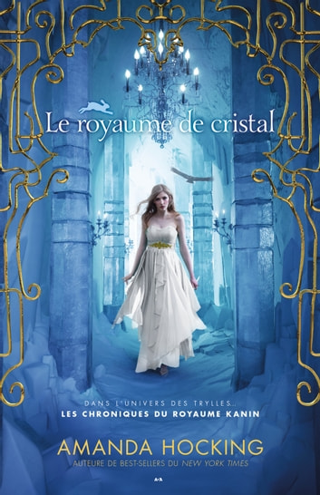 Le royaume de cristal ebook by Amanda Hocking