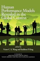Human Performance Models Revealed in the Global Context ebook by Victor C.X. Wang,Kathleen P. King