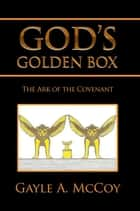 GOD'S GOLDEN BOX ebook by Gayle A. McCoy