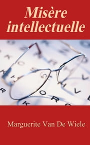 Misère intellectuelle ebook by Marguerite Van De Wiele