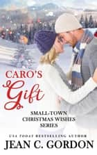 Caro's Gift ebook by Jean C. Gordon